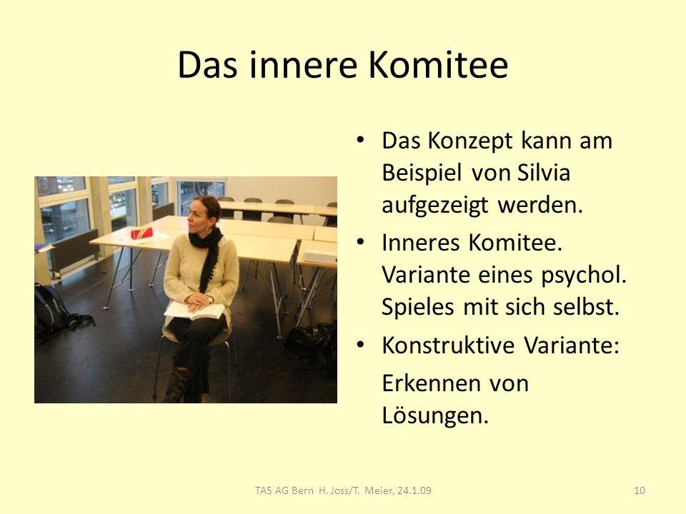 Das innere Komitee Das Konzept kann am Beispiel von Silvia aufgezeigt werden.