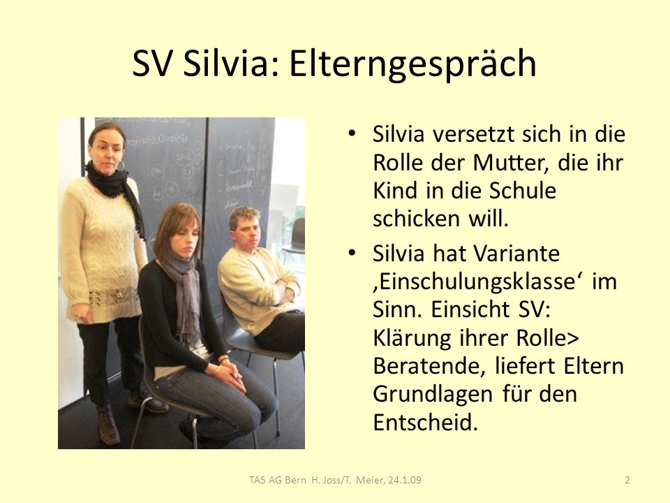 SV Silvia: Elterngespräch Silvia versetzt sich in die Rolle der Mutter, die ihr Kind in die Schule schicken will.