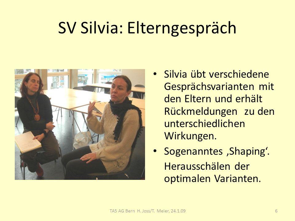 SV Silvia: Elterngespräch Silvia übt verschiedene Gesprächsvarianten mit den Eltern und erhält Rückmeldungen zu den unterschiedlichen Wirkungen.
