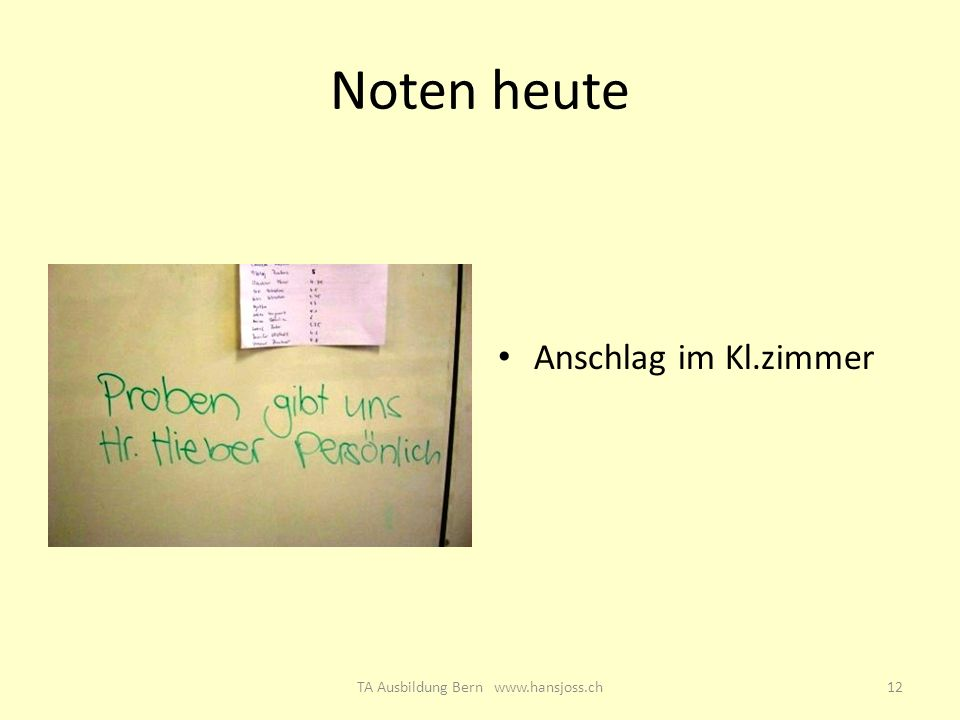 Noten heute Anschlag im Kl.zimmer 12TA Ausbildung Bern www.hansjoss.ch
