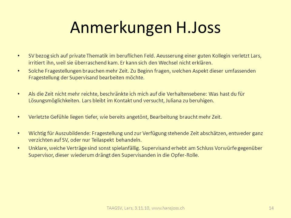 Anmerkungen H.Joss SV bezog sich auf private Thematik im beruflichen Feld.