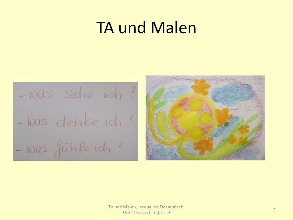 TA und Malen 3 TA und Malen, Jacqueline Dossenbach, 18.8.10,www.hansjoss.ch