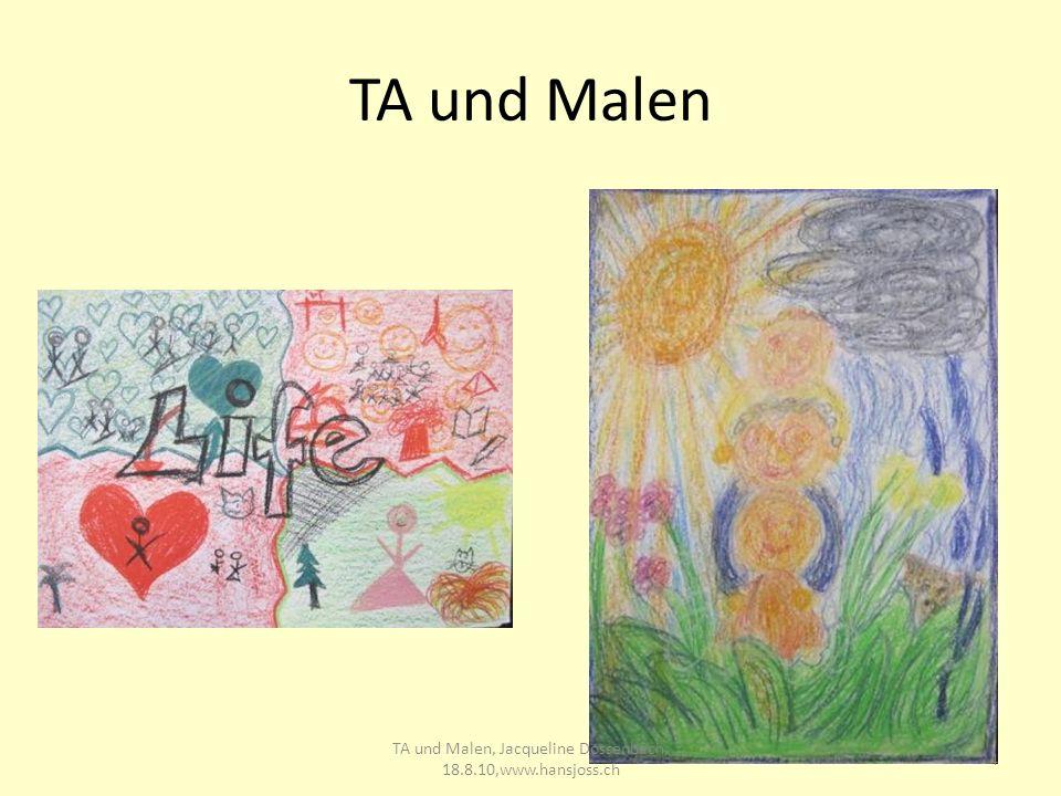 TA und Malen 4 TA und Malen, Jacqueline Dossenbach, 18.8.10,www.hansjoss.ch
