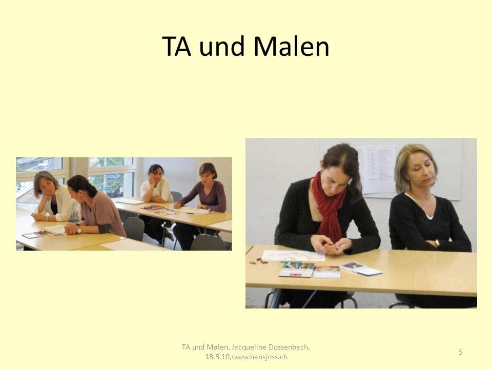 TA und Malen 5 TA und Malen, Jacqueline Dossenbach, 18.8.10,www.hansjoss.ch
