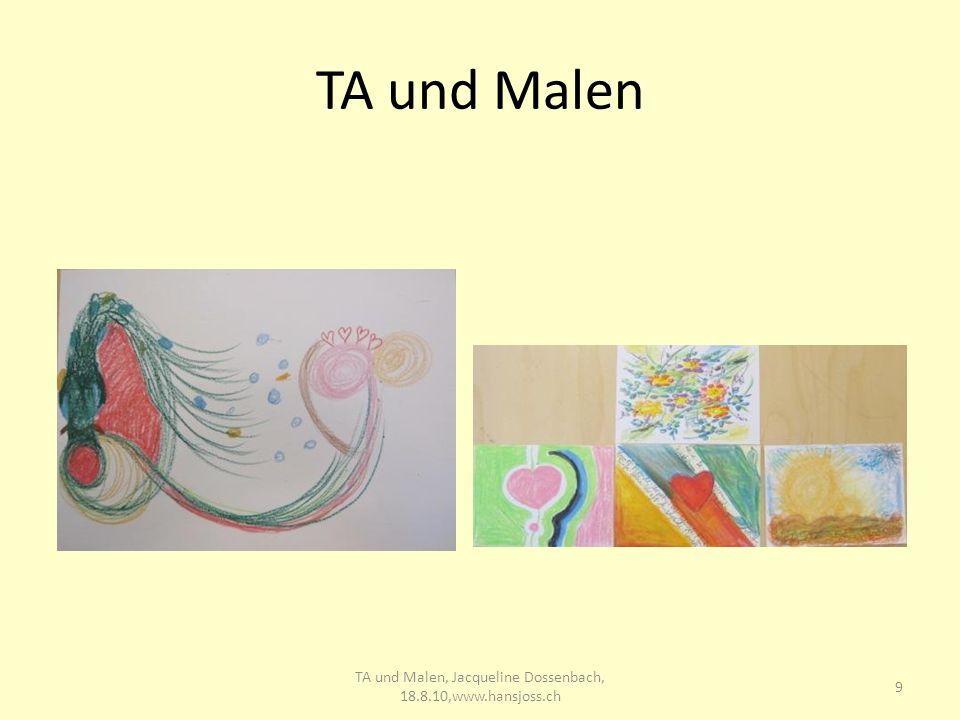 TA und Malen 9 TA und Malen, Jacqueline Dossenbach, 18.8.10,www.hansjoss.ch