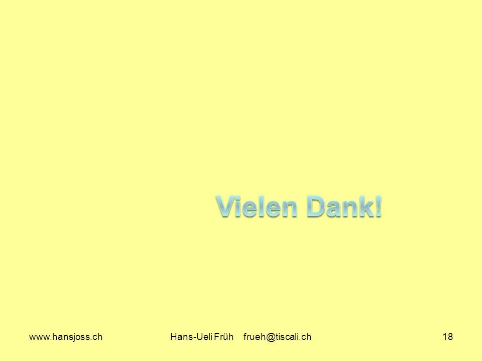 www.hansjoss.chHans-Ueli Früh frueh@tiscali.ch18