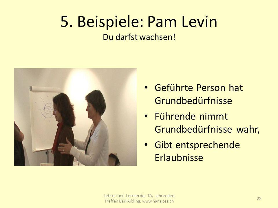 5.Beispiele: Pam Levin Du darfst wachsen.