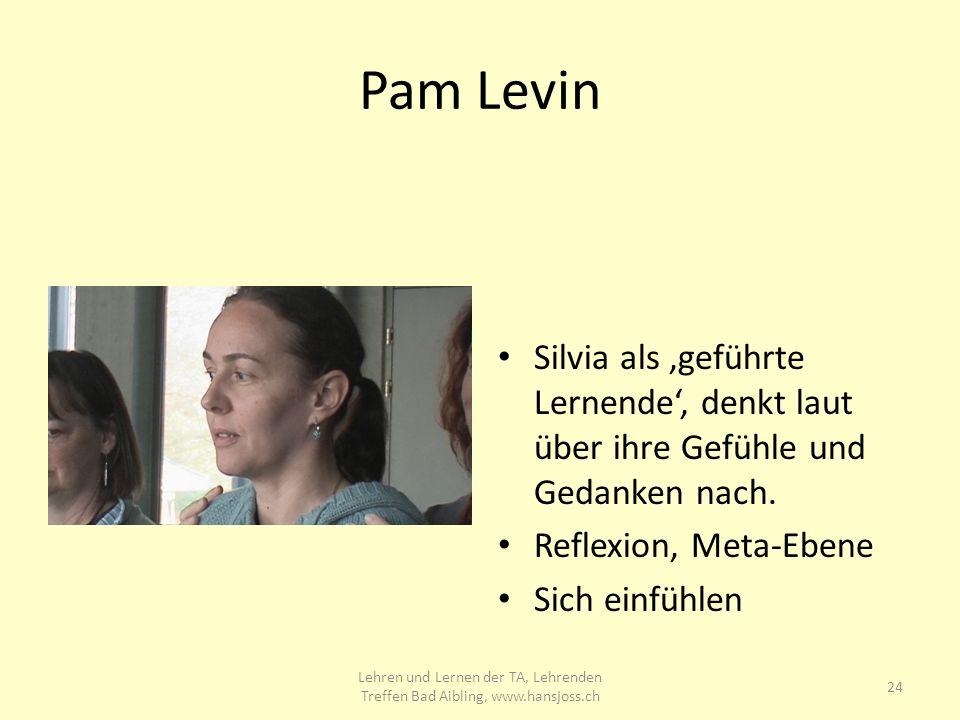 Pam Levin Silvia als geführte Lernende, denkt laut über ihre Gefühle und Gedanken nach.
