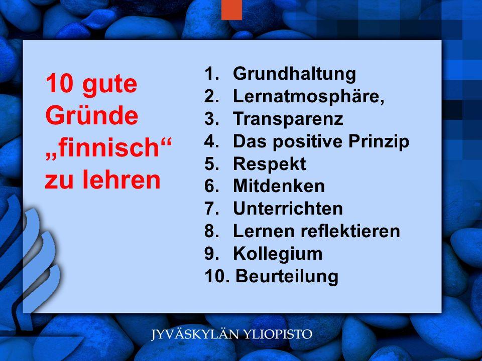 www.hansjoss.ch 1. Grundhaltung 2. Lernatmosphäre, 3. Transparenz 4. Das positive Prinzip 5. Respekt 6. Mitdenken 7. Unterrichten 8. Lernen reflektier