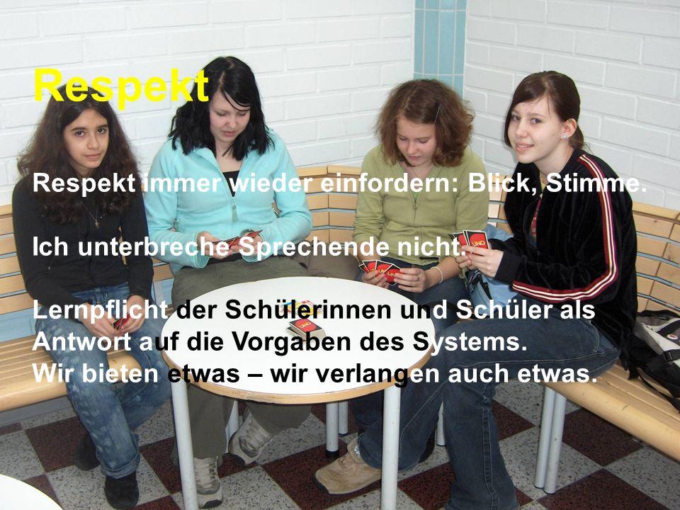www.hansjoss.ch Respekt Respekt immer wieder einfordern: Blick, Stimme. Ich unterbreche Sprechende nicht. Lernpflicht der Schülerinnen und Schüler als