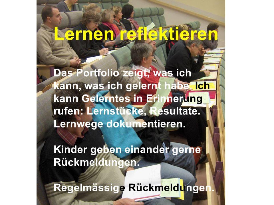 www.hansjoss.ch Lernen reflektieren Das Portfolio zeigt, was ich kann, was ich gelernt habe. Ich kann Gelerntes in Erinnerung rufen: Lernstücke, Resul