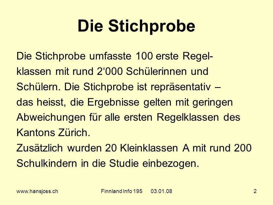 www.hansjoss.chFinnland Info 195 03.01.082 Die Stichprobe Die Stichprobe umfasste 100 erste Regel- klassen mit rund 2000 Schülerinnen und Schülern.