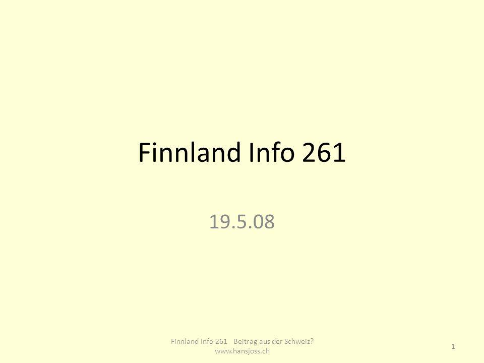 Finnland Info 261 19.5.08 1 Finnland Info 261 Beitrag aus der Schweiz www.hansjoss.ch