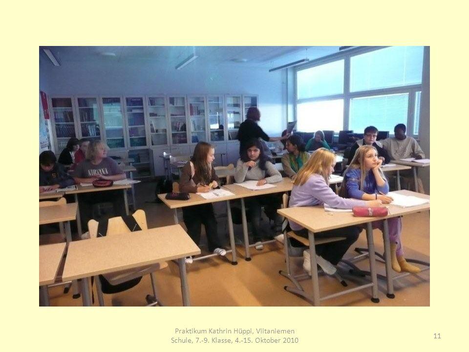 11 Praktikum Kathrin Hüppi, Viitaniemen Schule, 7.-9. Klasse, 4.-15. Oktober 2010