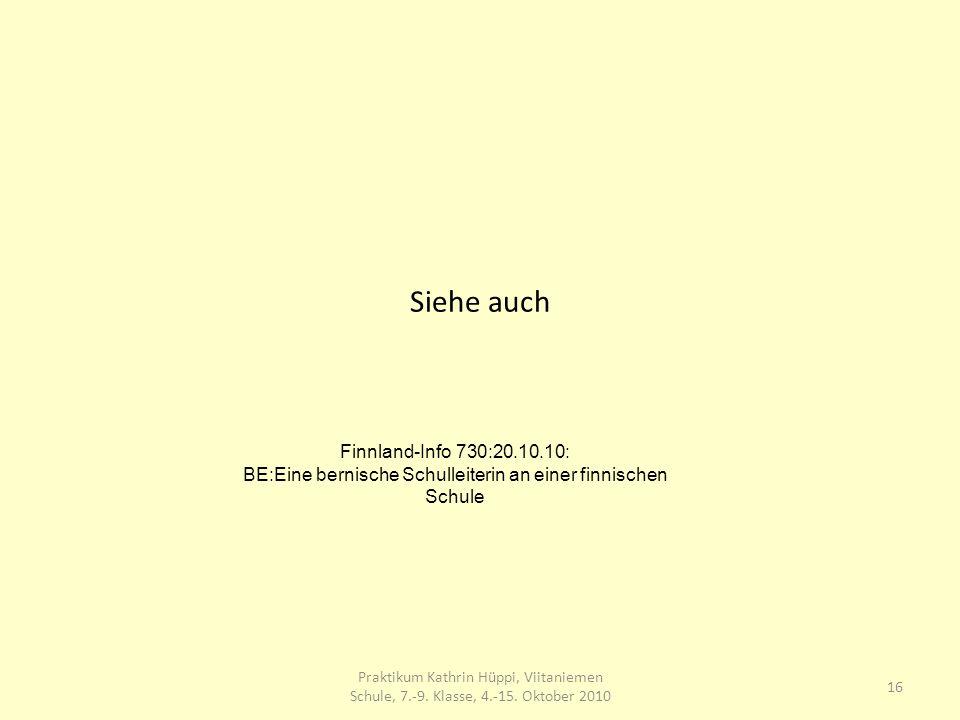 Siehe auch Praktikum Kathrin Hüppi, Viitaniemen Schule, 7.-9.