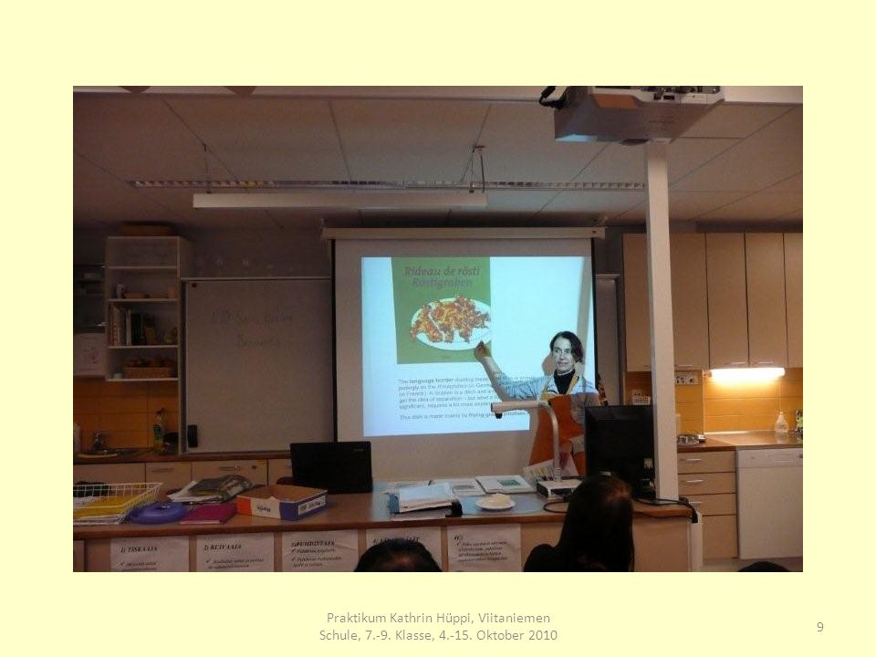 10 Praktikum Kathrin Hüppi, Viitaniemen Schule, 7.-9. Klasse, 4.-15. Oktober 2010
