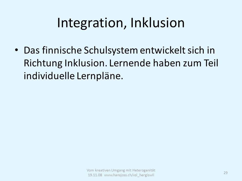 Integration, Inklusion Das finnische Schulsystem entwickelt sich in Richtung Inklusion.