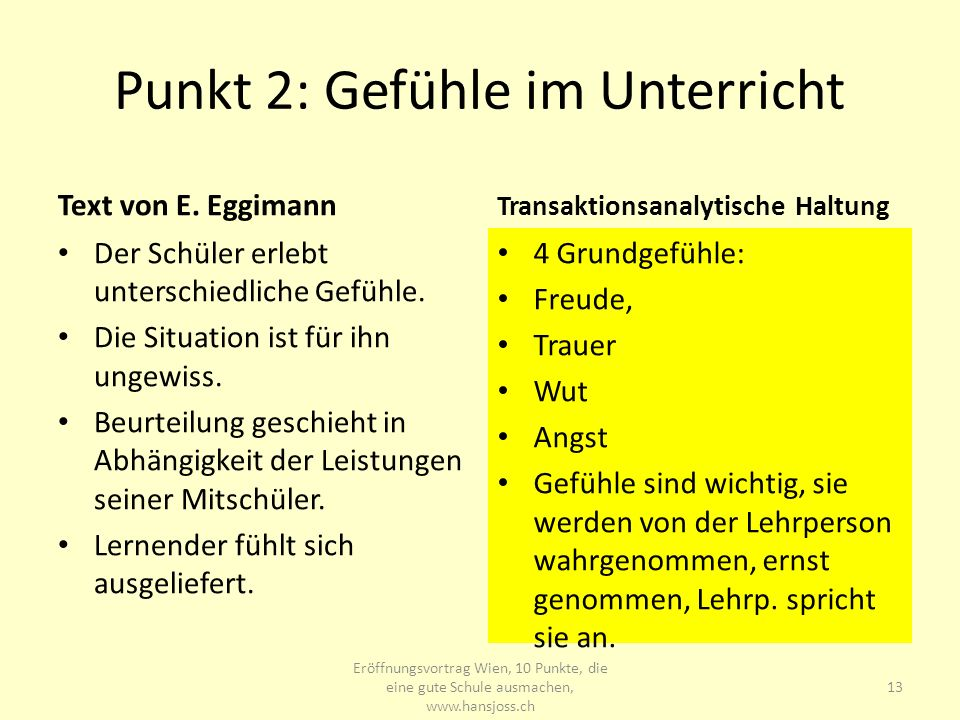 Punkt 2: Gefühle im Unterricht Text von E. Eggimann Der Schüler erlebt unterschiedliche Gefühle. Die Situation ist für ihn ungewiss. Beurteilung gesch