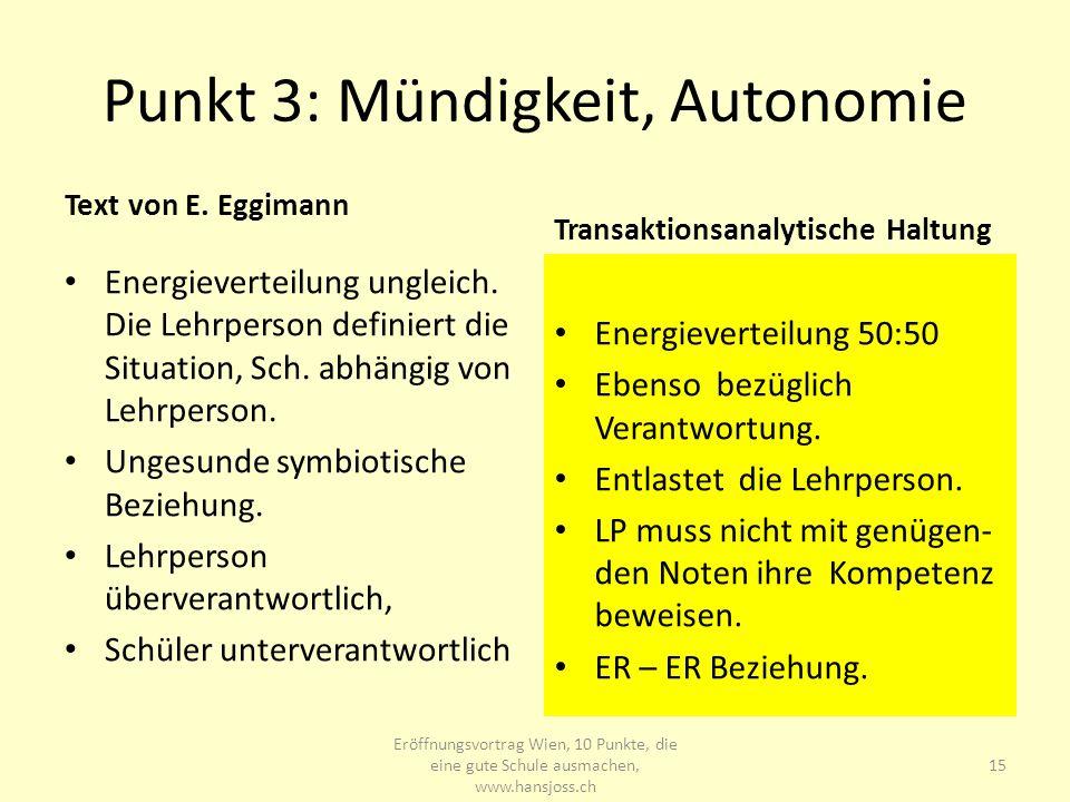 Punkt 3: Mündigkeit, Autonomie Text von E. Eggimann Energieverteilung ungleich. Die Lehrperson definiert die Situation, Sch. abhängig von Lehrperson.
