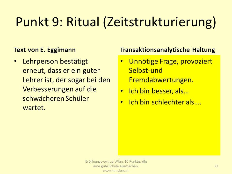 Punkt 9: Ritual (Zeitstrukturierung) Text von E. Eggimann Lehrperson bestätigt erneut, dass er ein guter Lehrer ist, der sogar bei den Verbesserungen