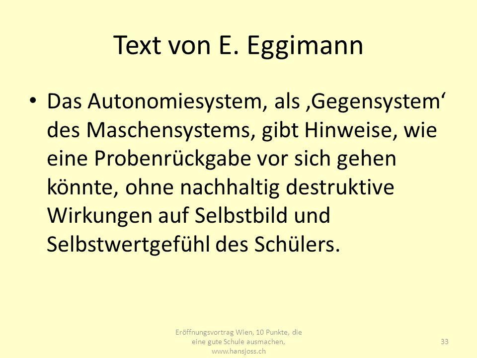 Text von E. Eggimann Das Autonomiesystem, als Gegensystem des Maschensystems, gibt Hinweise, wie eine Probenrückgabe vor sich gehen könnte, ohne nachh