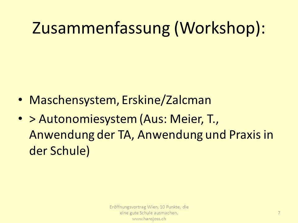 Zusammenfassung (Workshop): Maschensystem, Erskine/Zalcman > Autonomiesystem (Aus: Meier, T., Anwendung der TA, Anwendung und Praxis in der Schule) Er