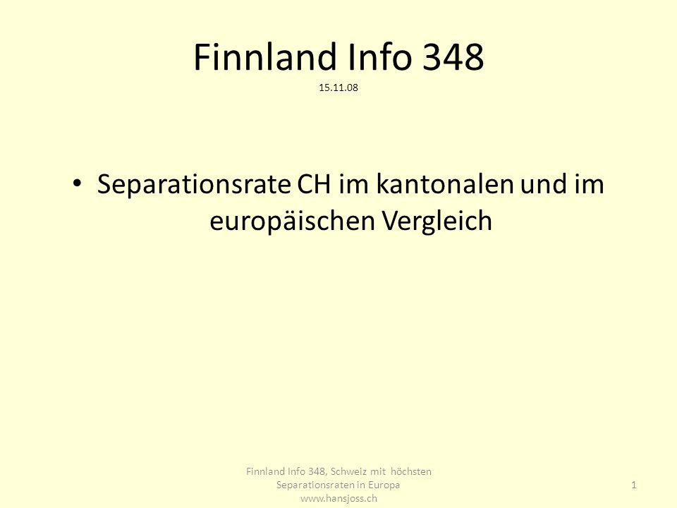 Finnland Info 348 15.11.08 Separationsrate CH im kantonalen und im europäischen Vergleich 1 Finnland Info 348, Schweiz mit höchsten Separationsraten i