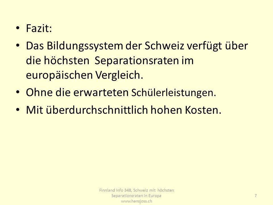 Fazit: Das Bildungssystem der Schweiz verfügt über die höchsten Separationsraten im europäischen Vergleich. Ohne die erwarteten Schülerleistungen. Mit