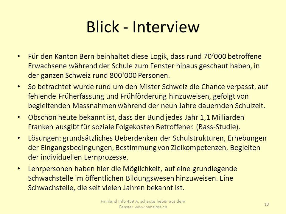Blick - Interview Für den Kanton Bern beinhaltet diese Logik, dass rund 70000 betroffene Erwachsene während der Schule zum Fenster hinaus geschaut hab