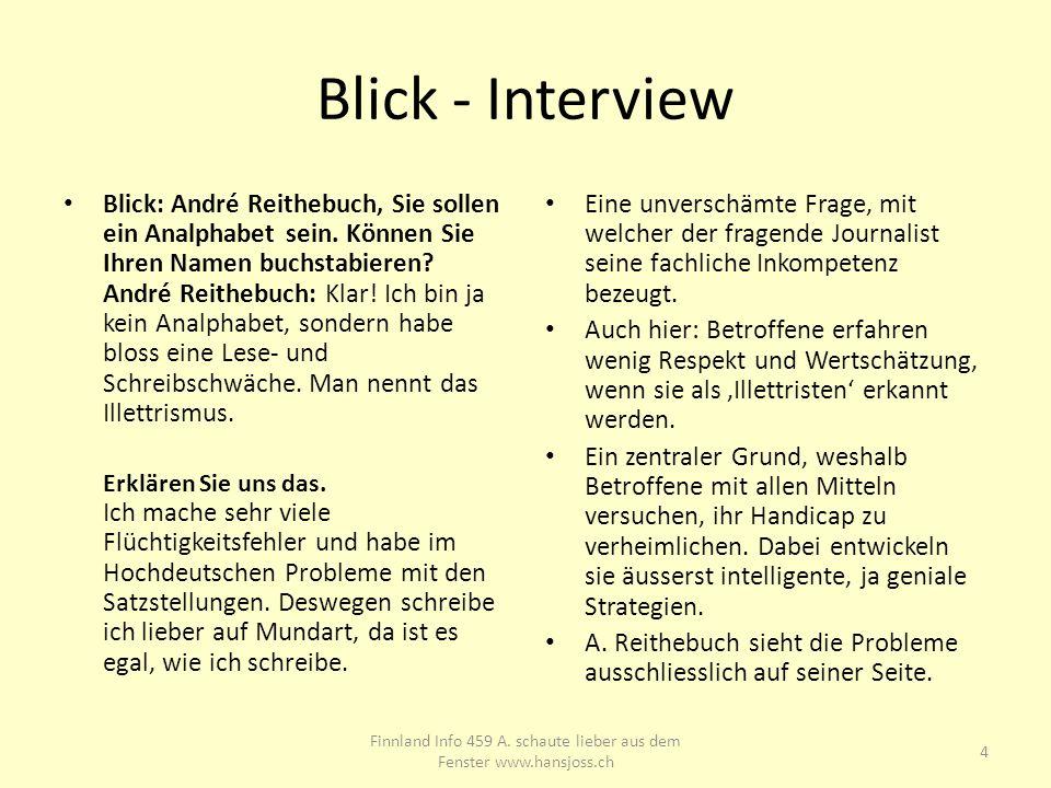 Blick - Interview Blick: André Reithebuch, Sie sollen ein Analphabet sein. Können Sie Ihren Namen buchstabieren? André Reithebuch: Klar! Ich bin ja ke