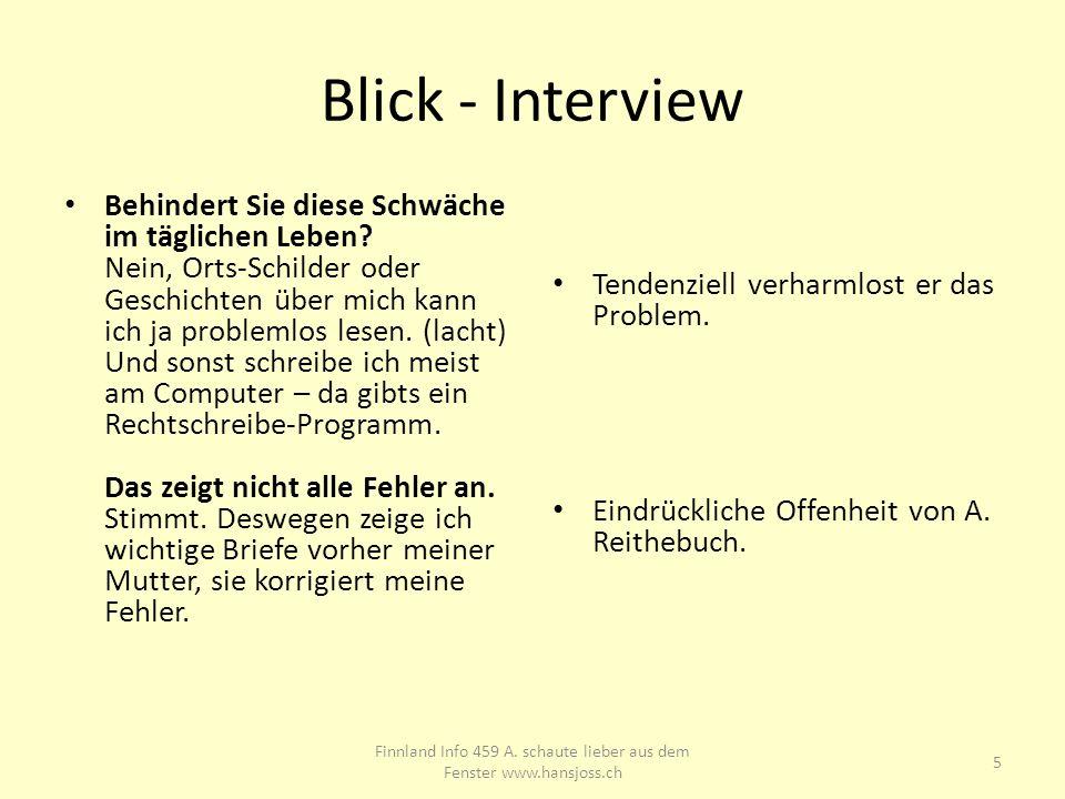 Blick - Interview Behindert Sie diese Schwäche im täglichen Leben? Nein, Orts-Schilder oder Geschichten über mich kann ich ja problemlos lesen. (lacht