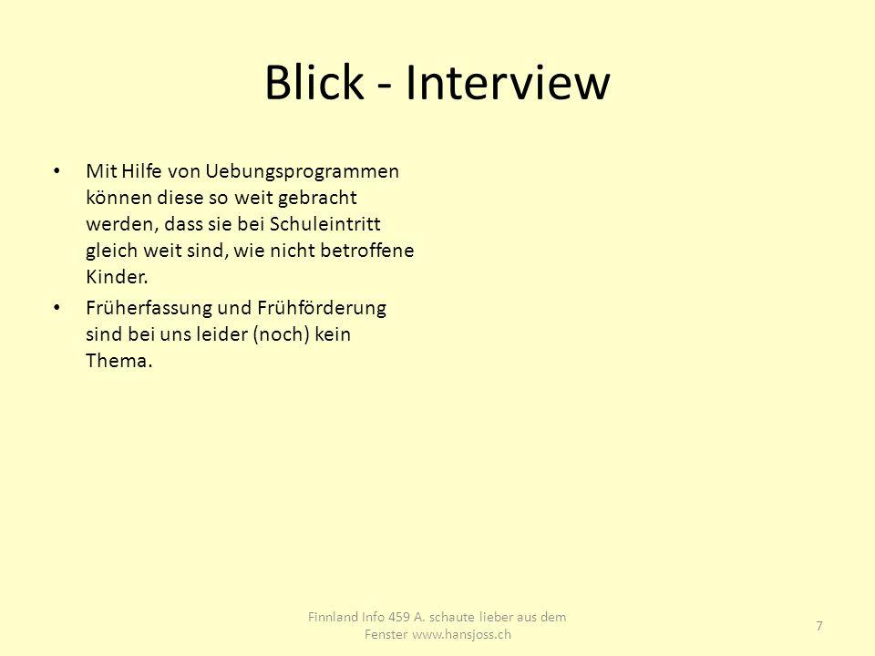 Blick - Interview Mit Hilfe von Uebungsprogrammen können diese so weit gebracht werden, dass sie bei Schuleintritt gleich weit sind, wie nicht betroff