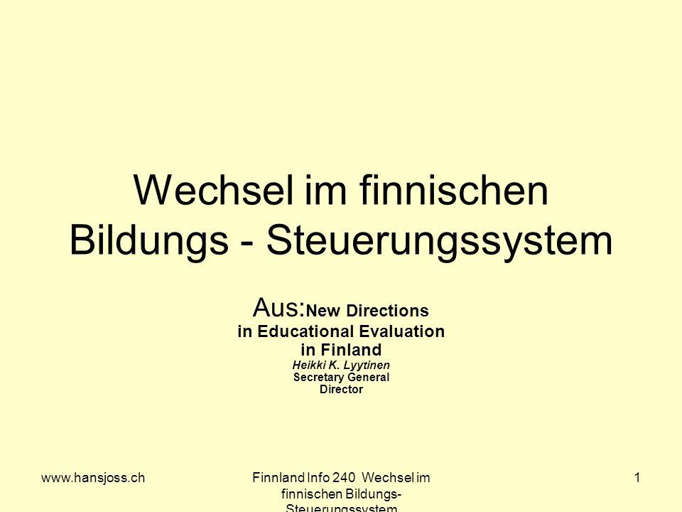 www.hansjoss.chFinnland Info 240 Wechsel im finnischen Bildungs- Steuerungssystem 1 Wechsel im finnischen Bildungs - Steuerungssystem Aus: New Directi