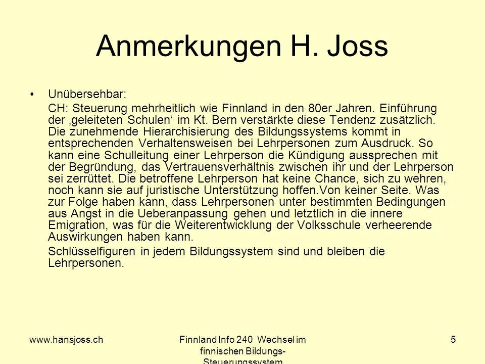www.hansjoss.chFinnland Info 240 Wechsel im finnischen Bildungs- Steuerungssystem 5 Anmerkungen H.