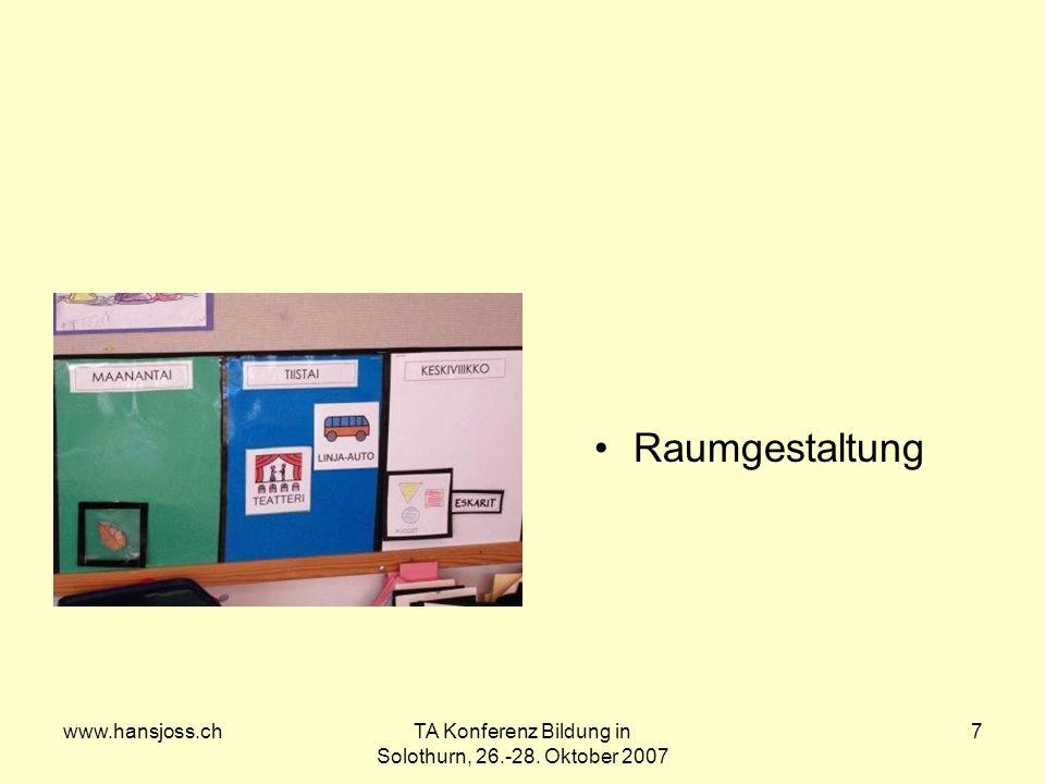 www.hansjoss.chTA Konferenz Bildung in Solothurn, 26.-28. Oktober 2007 7 Raumgestaltung