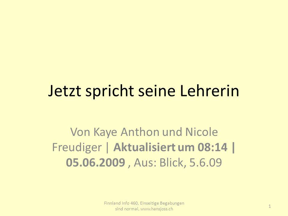 Jetzt spricht seine Lehrerin Von Kaye Anthon und Nicole Freudiger   Aktualisiert um 08:14   05.06.2009, Aus: Blick, 5.6.09 1 Finnland Info 460, Einsei