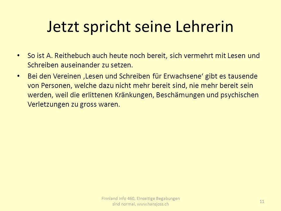 Jetzt spricht seine Lehrerin So ist A. Reithebuch auch heute noch bereit, sich vermehrt mit Lesen und Schreiben auseinander zu setzen. Bei den Vereine