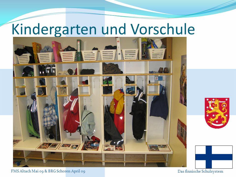 FMS Altach Mai 09 & BRG Schoren April 09 Das finnische Schulsystem Kindergarten und Vorschule