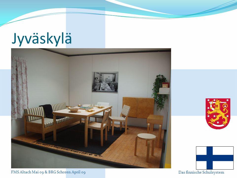 FMS Altach Mai 09 & BRG Schoren April 09 Das finnische Schulsystem Jyväskylä