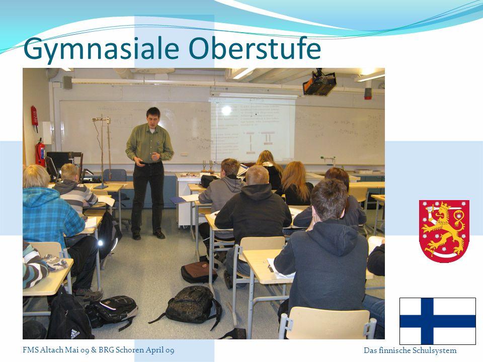 FMS Altach Mai 09 & BRG Schoren April 09 Das finnische Schulsystem Gymnasiale Oberstufe