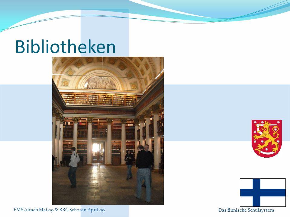 FMS Altach Mai 09 & BRG Schoren April 09 Das finnische Schulsystem Bibliotheken