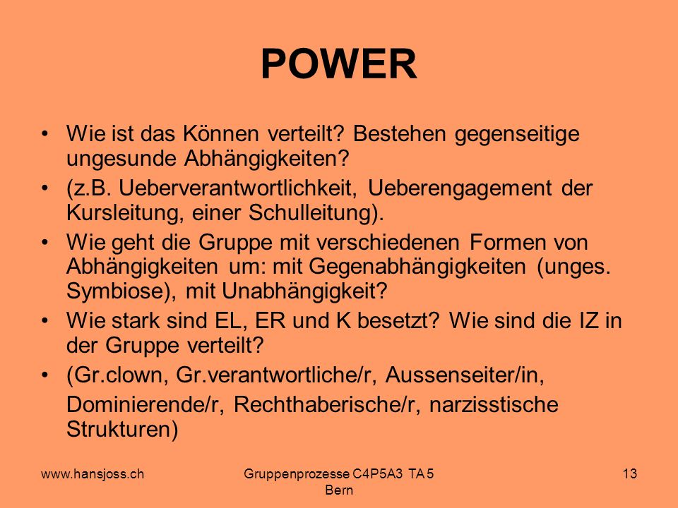 www.hansjoss.chGruppenprozesse C4P5A3 TA 5 Bern 13 POWER Wie ist das Können verteilt.