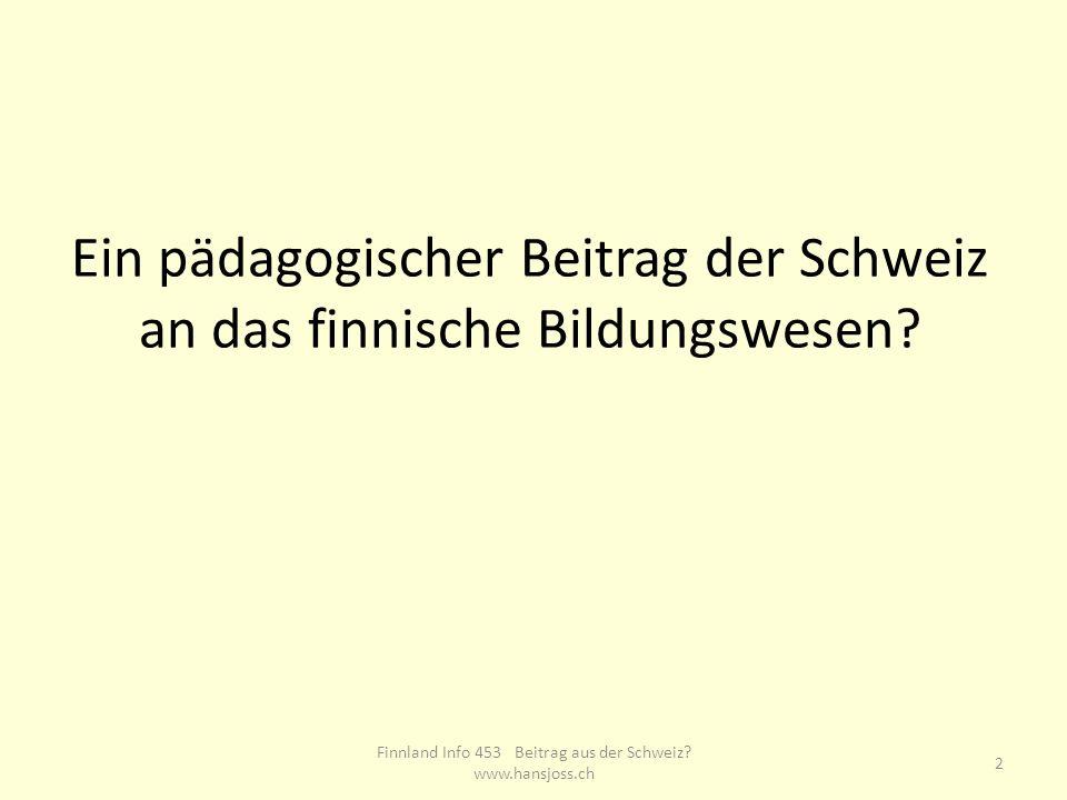 Ein pädagogischer Beitrag der Schweiz an das finnische Bildungswesen.