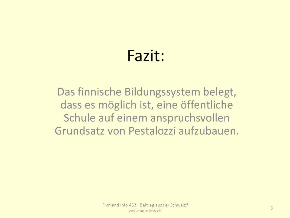 Bezug zum Bildungssystem in der Schweiz Bis heute ist es nicht gelungen, diese unbestrittene Forderung Pestalozzis auch nur ansatzweise auf öffentliche Schulen zu übertragen.