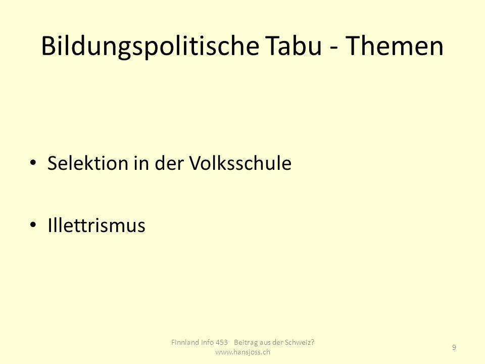 Bildungspolitische Tabu - Themen Selektion in der Volksschule Illettrismus Finnland Info 453 Beitrag aus der Schweiz.