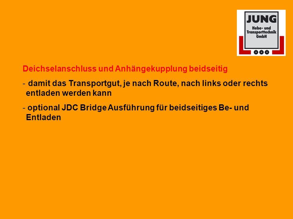 Deichselanschluss und Anhängekupplung beidseitig - damit das Transportgut, je nach Route, nach links oder rechts entladen werden kann - optional JDC Bridge Ausführung für beidseitiges Be- und Entladen