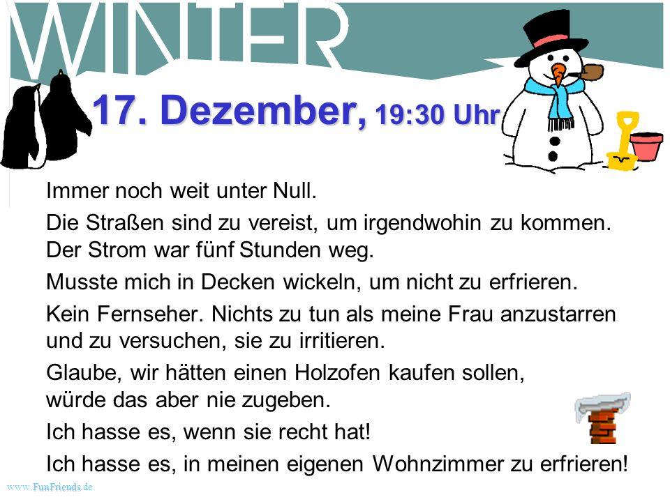 FunFriends www.FunFriends.dee 16. Dezember, 13:15 Uhr Eissturm heute morgen. Bin in der Einfahrt auf den Arsch gefallen, als ich Salz streuen wollte.