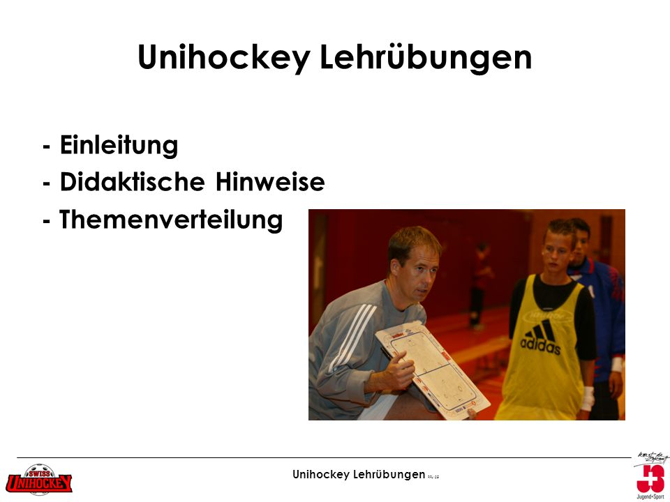 Unihockey Lehrübungen RFu 05 Unihockey Lehrübungen - Einleitung - Didaktische Hinweise - Themenverteilung