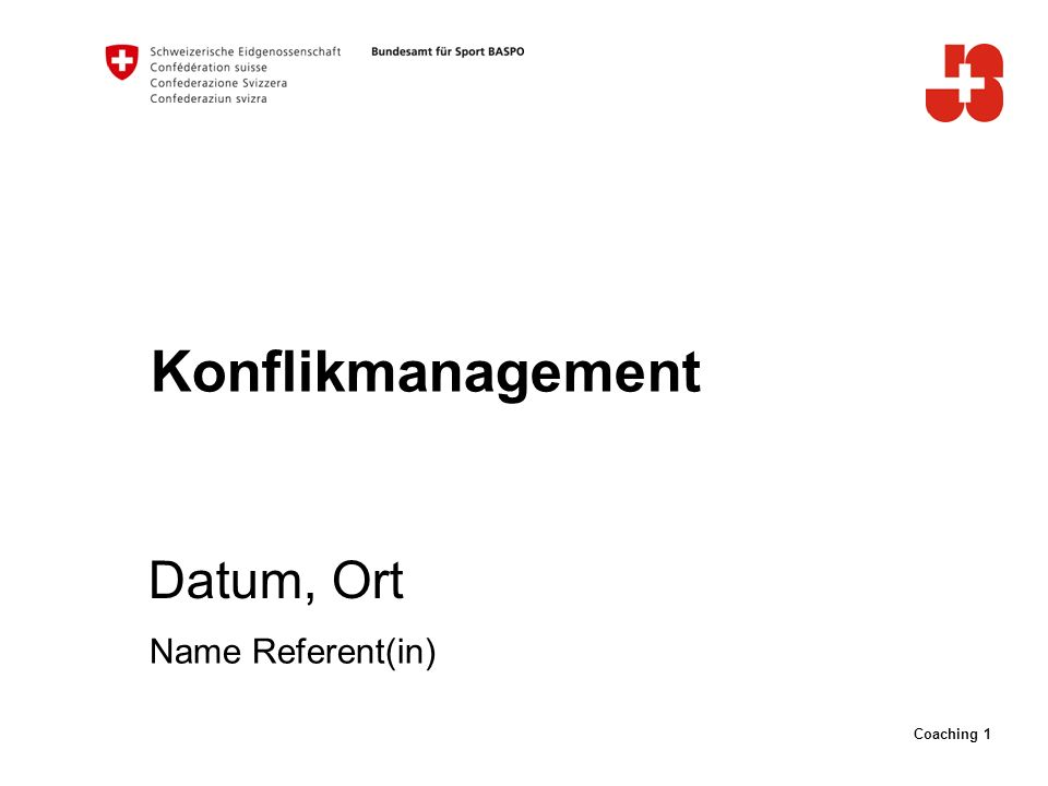 Coaching 1 Konflikmanagement Datum, Ort Name Referent(in)