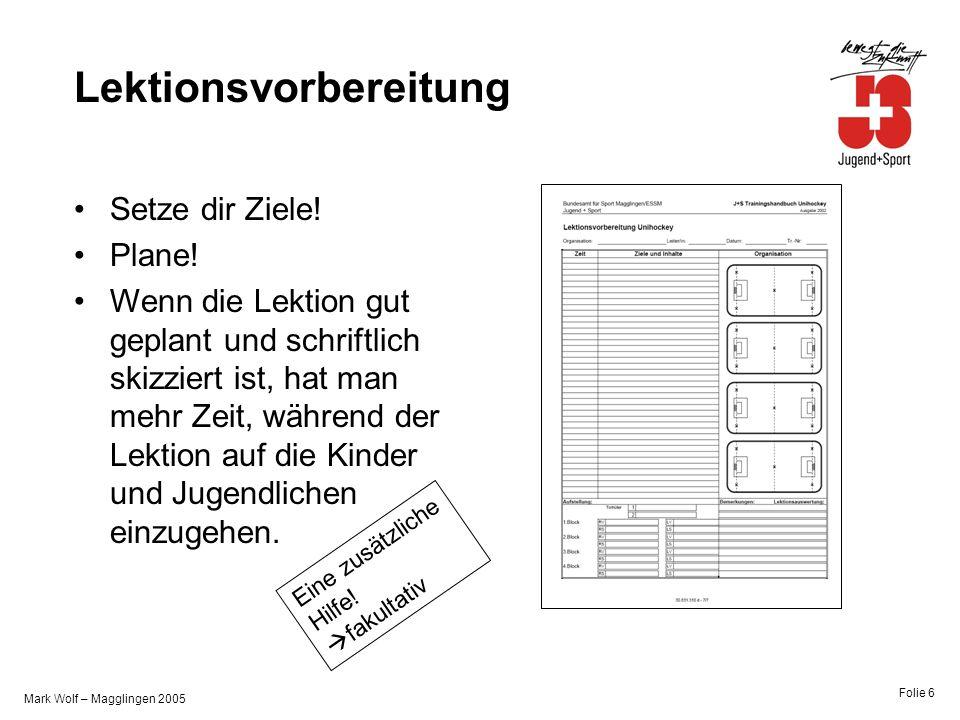 Mark Wolf – Magglingen 2005 Folie 7 Anwesenheitskontrolle Die Anwesenheitskontrolle Es gibt eine elektronische Anwesenheitskontrolle im EXCEL-Format.